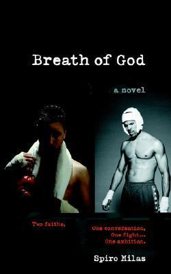 Breath of God: Two Faiths, One Conversation, One Fight... One Ambition.  by  Spiro Milas