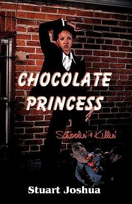 Chocolate Princess: Schoolin and Killin Stuart, Joshua