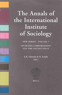 The Annals of The International Institute os Sociology: Societies, Corporations and the Nation State  by  D. Sciulli