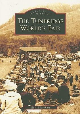 The Tunbridge Worlds Fair  by  Euclid Farnham