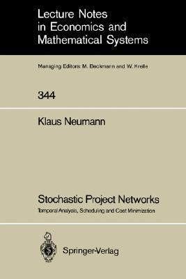 Stochastic Project Networks: Temporal Analysis, Scheduling and Cost Minimization Klaus Neumann