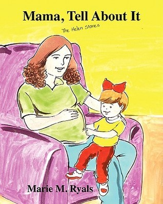 Mama, Tell about It: The Helen Stories Marie M. Ryals