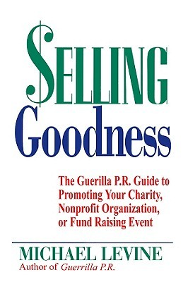 Selling Goodness  by  Michael Levine