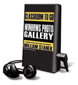 Windows Photo Gallery: Classroom to Go William R. Stanek