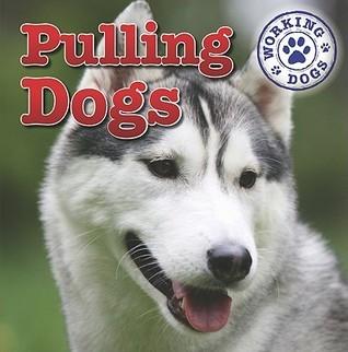 Pulling Dogs Kristen Rajczak