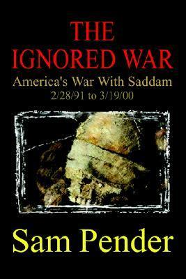 The Ignored War  by  Sam Pender