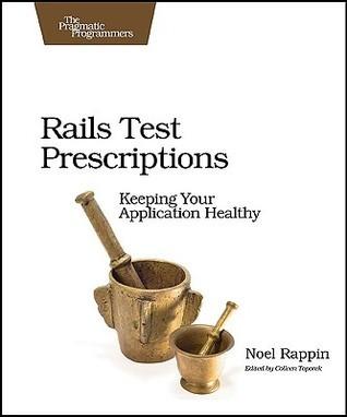 Rails Test Prescriptions Noel Rappin
