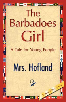 The Barbadoes Girl  by  Mrs. Hofland