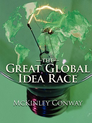 The Great Global Idea Race  by  H. McKinley Conway