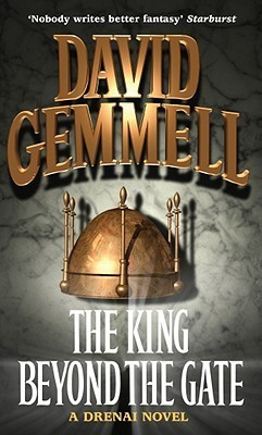 The King Beyond the Gate (Drenai Saga, #2)  by  David Gemmell