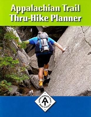 Appalachian Trail Thru-Hike Planner: 4th Edition David Lauterborn