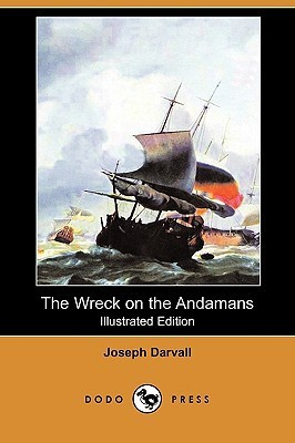The Wreck on the Andamans (Illustrated Edition)  by  Joseph Darvall