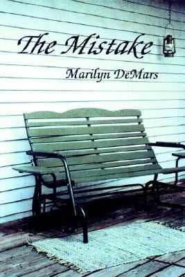 The Mistake  by  Marilyn DeMars
