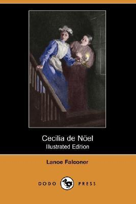 Cecilia de Noel (Illustrated Edition)  by  Lanoe Falconer