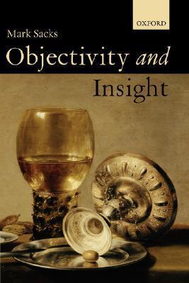 Objectivity and Insight Mark Sacks