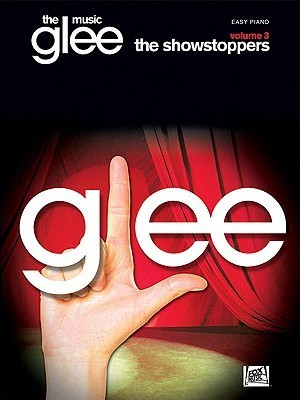 Glee: The Music - Vol. 3: The Showstoppers Hal Leonard Publishing Company