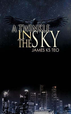 A Twinkle in the Sky James KS Teo
