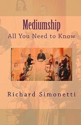 Mediumship: All You Need to Know  by  Richard Simonetti