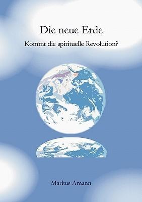 Die Neue Erde Markus Amann