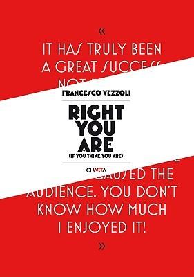 Francesco Vezzoli: Right You Are Valentina Castellani