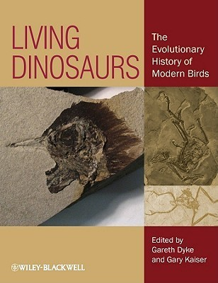 Living Dinosaurs: The Evolutionary History of Modern Birds Gareth Dyke