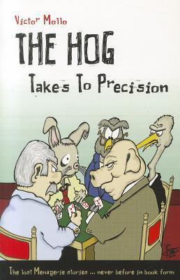 The Hog Takes to Precision  by  Victor Mollo