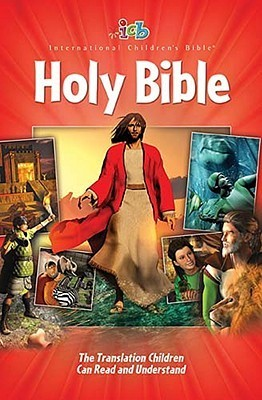 Holy Bible: ICB, International Childrens Bible  by  Anonymous