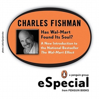 Has Wal-Mart Found Its Soul?: A New Introduction to the National Bestseller The Wal-Mart EffectA Penguin eSpecial  by  Charles Fishman