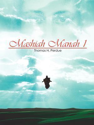 Mashiah Manah 1  by  Thomas H. Perdue