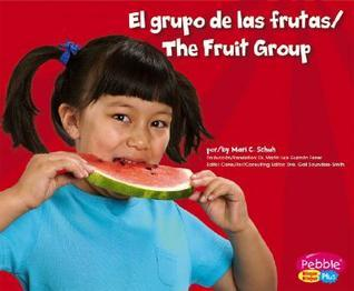 El Grupo de Las Frutas/The Fruit Group Mari C. Schuh