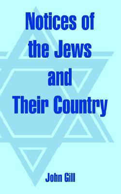 Notices of the Jews and Their Country John Gill