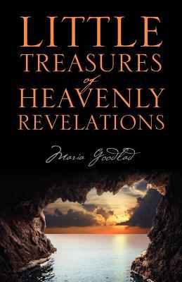 Little Treasures of Heavenly Revelations  by  Maria Goodlad