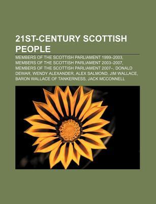 21st-Century Scottish People: Members of the Scottish Parliament 1999-2003, Members of the Scottish Parliament 2003-2007  by  Books LLC