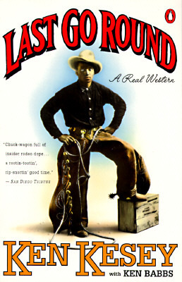 Last Go Round: A Real Western  by  Ken Kesey
