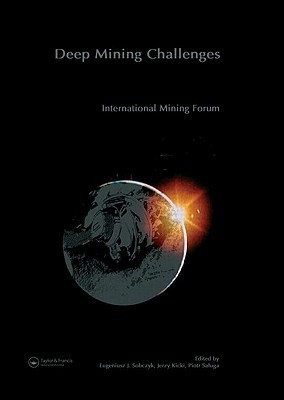 New Challenges and Visions for Mining: Selected Papers from the 21st World Mining Congress and Expo, Cracow (Congress) and Katowice, Poland, 7-11 September 2008  by  Sobczyk Jacek