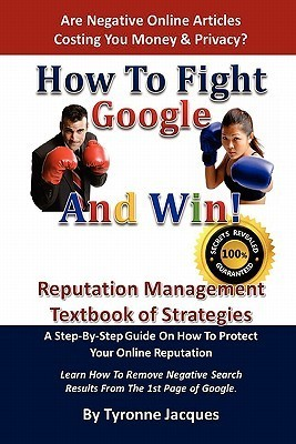 How to Fight Google and Win Tyronne Jacques