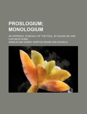 Proslogium/Monologium/An Appendix in Behalf of the Fool Gaunilon/Cur Deus Homo by Anselm of Canterbury