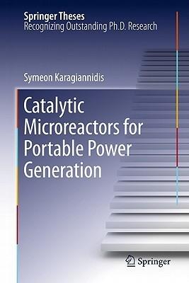 Catalytic Microreactors For Portable Power Generation Symeon Karagiannidis