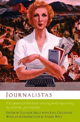 Journalistas: 100 Years of the Best Writing and Reporting  by  Women Journalists by Eleanor Mills