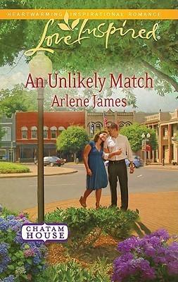 An Unlikely Match (Chatam House, #4) Arlene James