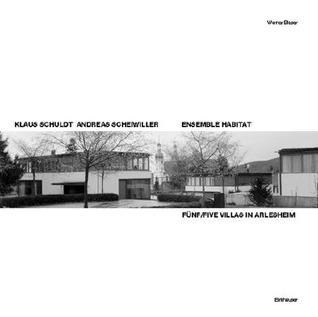 Ensemble Habitat: Fünf Villen/Five Villas, Klaus Schuldt, Andreas Scheiwiller  by  Werner Blaser