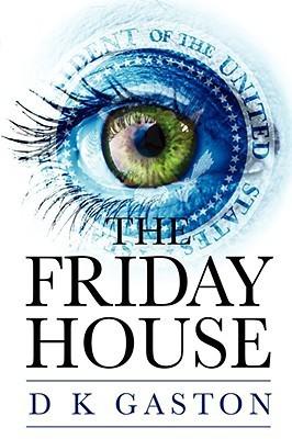 The Friday House D. Gaston