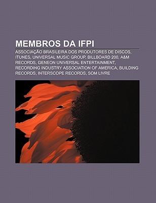 Membros Da Ifpi: Associa O Brasileira DOS Produtores de Discos, iTunes, Universal Music Group, Billboard 200, A&m Records Source Wikipedia