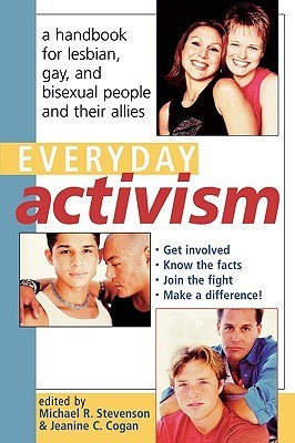 Everyday Activism: A Handbook for Lesbian, Gay, and Bisexual People and Their Allies  by  David L. Kenley