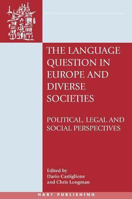 The Language Question in Europe and Diverse Societies: Political, Legal and Social Perspectives Dario Castiglione