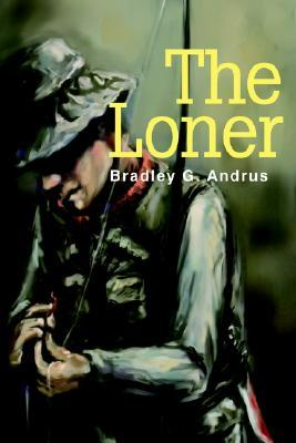 The Loner  by  Bradley Andrus