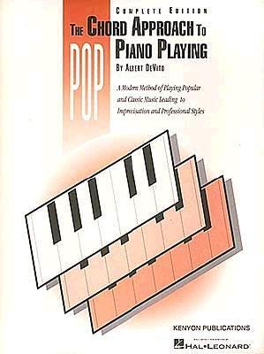 Chord Approach to Pop Piano Playing (Complete): Piano Technique Albert De Vito