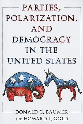 Parties, Polarization, and Democracy in the United States Donald C. Baumer