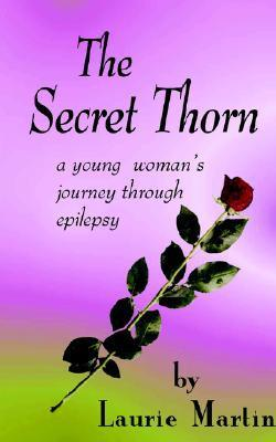 The Secret Thorn  by  Laurie  Martin