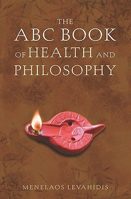 The ABC Book of Health and Philosophy Menelaos Levahidis